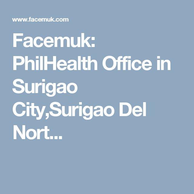 Facemuk: PhilHealth Office in Surigao City,Surigao Del Nort...
