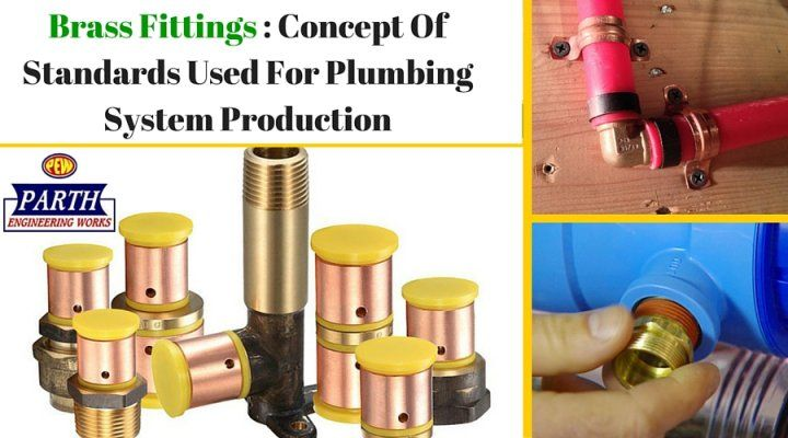 #Brass #fittings manufacturers telling concept of standards used for #plumbing system production