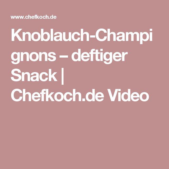Knoblauch-Champignons – deftiger Snack | Chefkoch.de Video