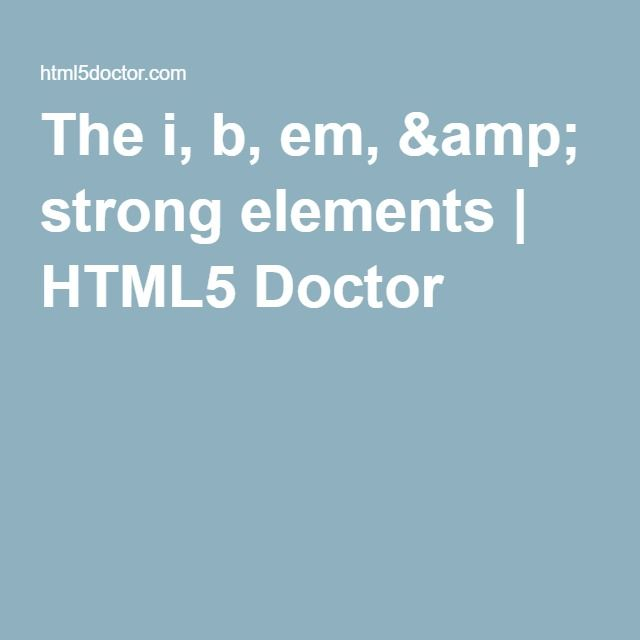 The i, b, em, & strong elements | HTML5 Doctor