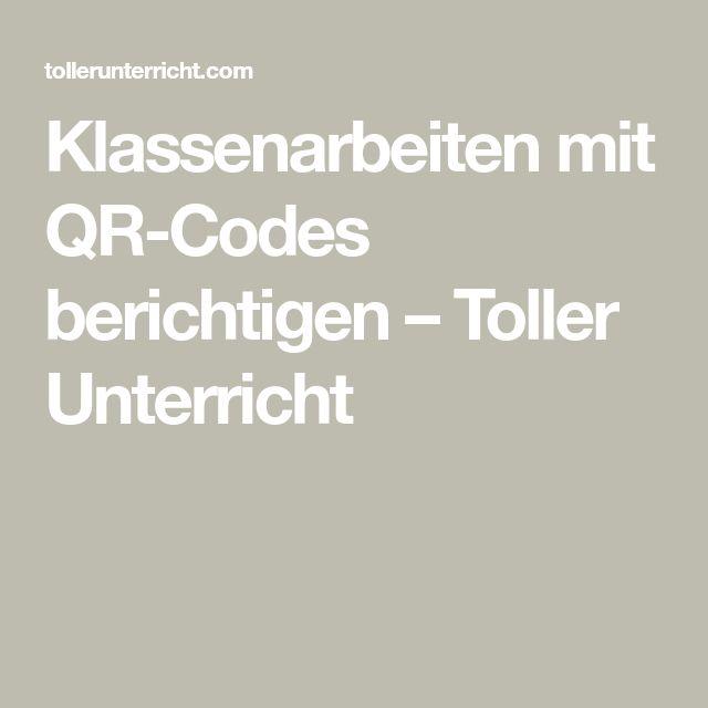 Klassenarbeiten mit QR-Codes berichtigen – Toller Unterricht
