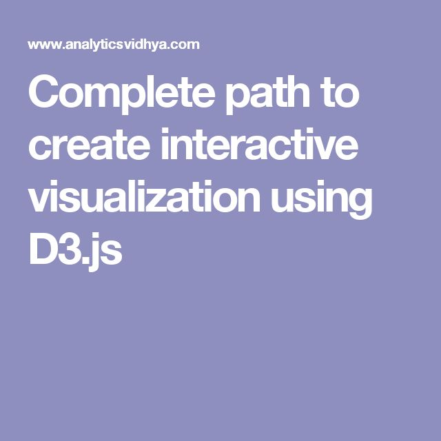 complete path to create interactive visualization using d3js