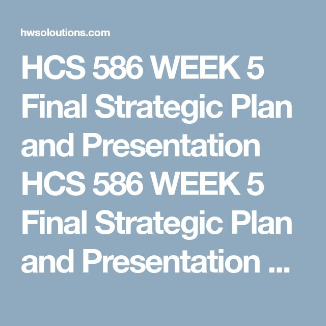 HCS 586 WEEK 2 Strategic Plan Part I u2013 Organizational Structure - strategic plan