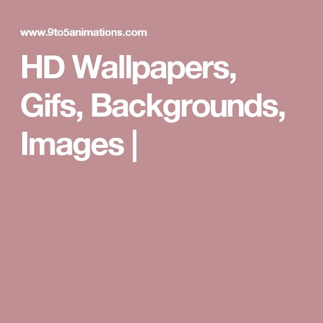 HD Wallpapers, Gifs, Backgrounds, Images  