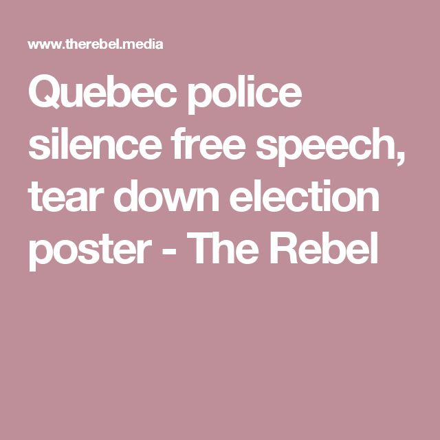 Quebec police silence free speech, tear down election poster - The Rebel