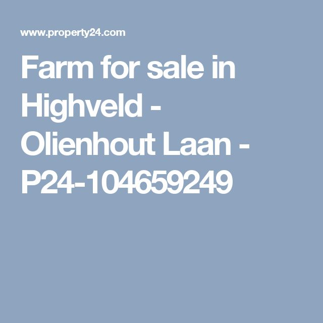 Farm for sale in Highveld - Olienhout Laan - P24-104659249