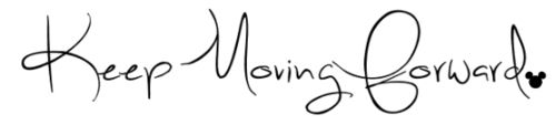 Keep Moving Forward quote from Meet the Robinsons. In Classic Disney font.