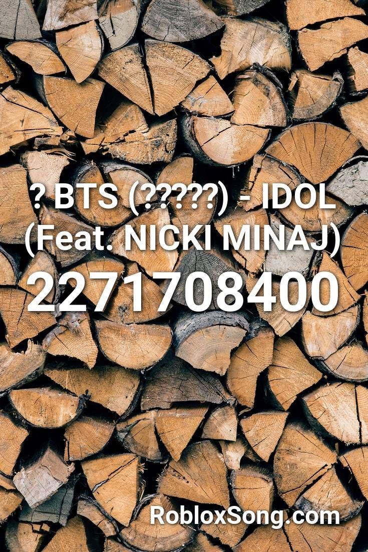 Bts 방탄소년단 Idol Feat Nicki Minaj Roblox Id Roblox