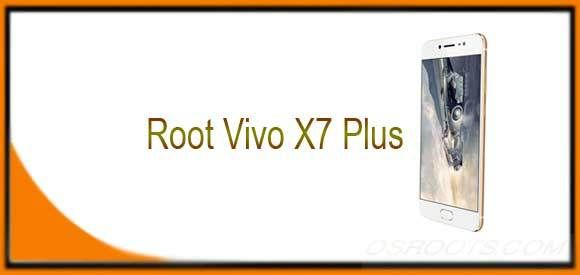 Root Vivo X7 Plus - How to Get Root Access Via Vivo - Osroots