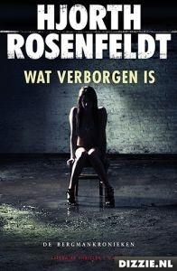 Wat verborgen is - boek - Hjorth Rosenfeldt - (2011) - Dizzie.nl - de boekencommunity van Nederland