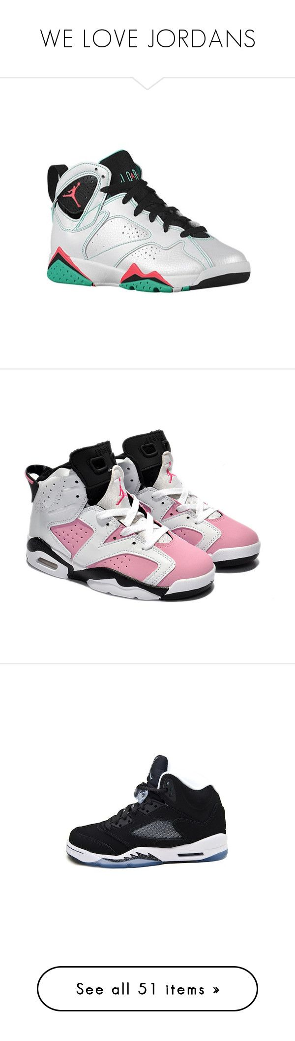 """""""WE LOVE JORDANS"""" by therealistindagame ❤ liked on Polyvore featuring shoes, jordans, nike, sneakers, kids, trainers, black pink shoes, pink high tops, blue shoes and blue high top shoes"""