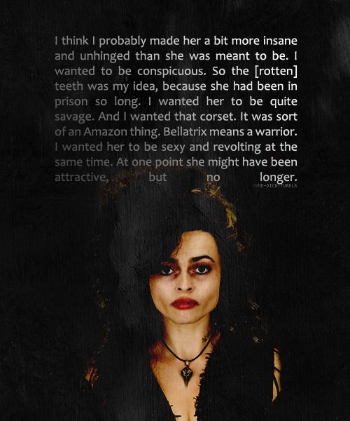 Bellatrix is my favorite bad person of ALL time.