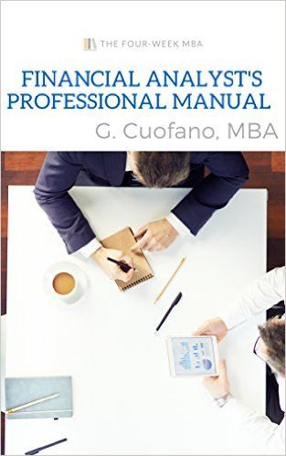 Amazon.com: Financial Analyst's Professional Manual: A Manual of Practical Counsel for the Finance Professional eBook: Gennaro Cuofano: Kindle Store