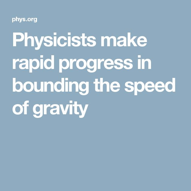 Physicists make rapid progress in bounding the speed of gravity