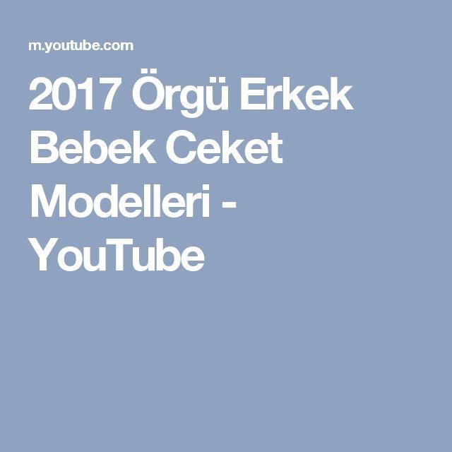 2017 Örgü Erkek Bebek Ceket Modelleri - YouTube