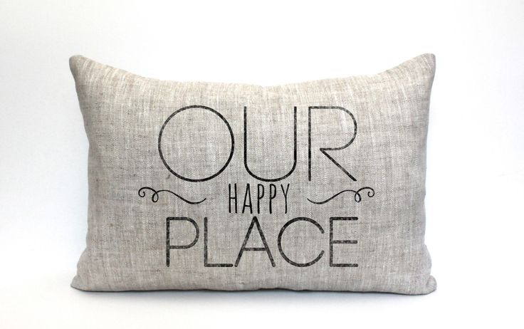 Our Happy Place pillow; makes a great gift for birthday, anniversary, housewarming, mother's day gift → F I N I S H E S ← ● F A B R I C ● 100% linen / rustic texture ~ ohhh! ● I N K ● black / distress