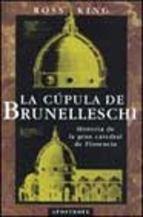 la cupula de brunelleschi: historia de la gran catedral de floren cia-ross king-9788445502358