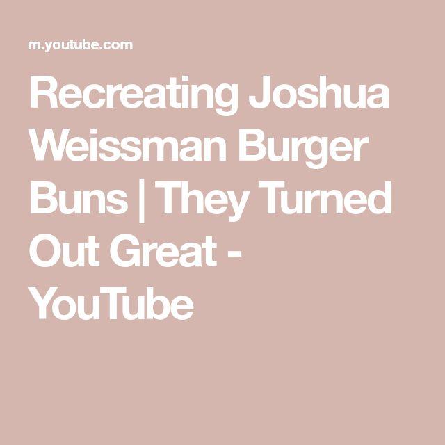 Recreating Joshua Weissman Burger Buns They Turned Out Great Youtube In 2021 Burger Buns Burger Bun