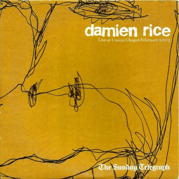 2004 Damien Rice - Live At Union Chapel February 2003 [Damien Rice Music DRTCD1] #albumcover