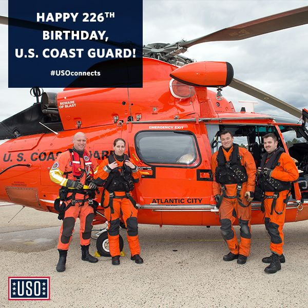 Happy 226th birthday, U.S. Coast Guard! Celebrate with us by sending messages to the men and women who serve in the U.S. Coast Guard: www.uso.org/connects #HappyBdayUSCG