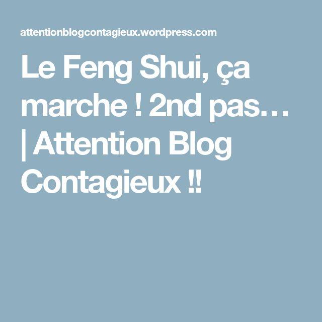 Le Feng Shui, ça marche ! 2nd pas… | Attention Blog Contagieux !!