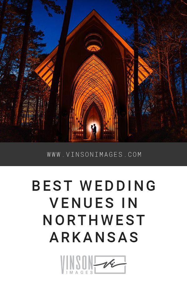 Best Wedding Venues In Northwest Arkansas In 2020 Best Wedding Venues Wedding Venues Northwest Arkansas Weddings