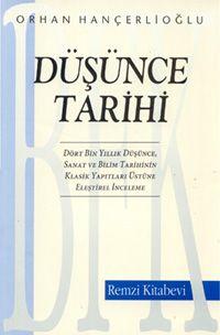 Orhan Hançerlioğlu - Düşünce Tarihi-->başka bi şey okumaya gerek bile yok belki şu hayatta
