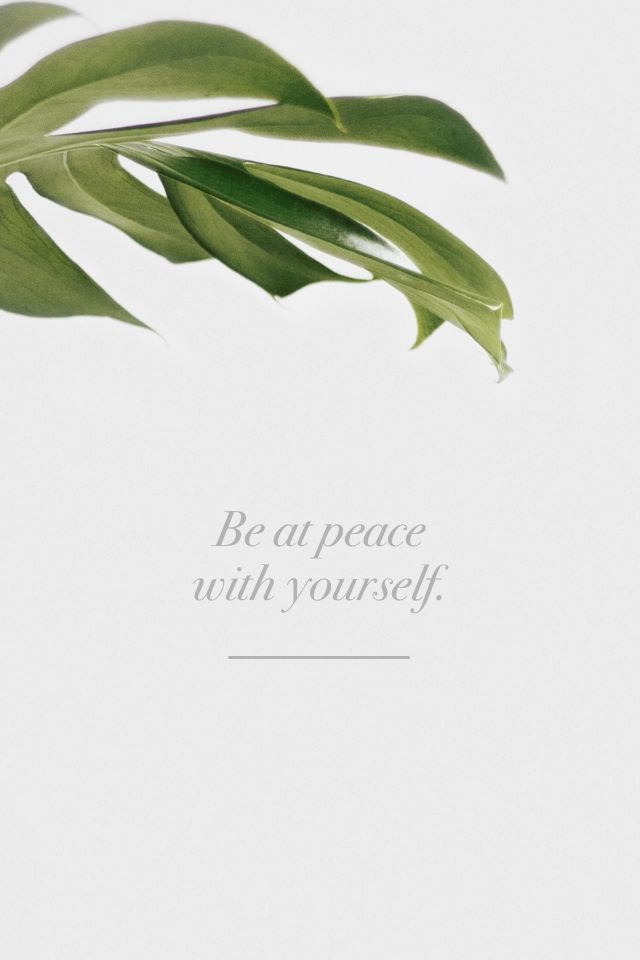 Be at peace with yourself #inspiration