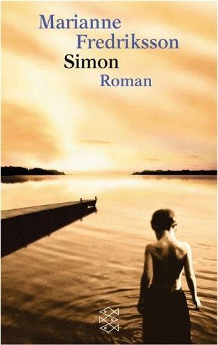 Simon: Roman von Marianne Fredriksson, http://www.amazon.de/dp/3596148650/ref=cm_sw_r_pi_dp_n7kZqb1J2PKQ0