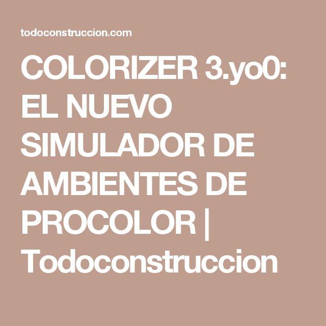 COLORIZER 3.yo0: EL NUEVO SIMULADOR DE AMBIENTES DE PROCOLOR | Todoconstruccion
