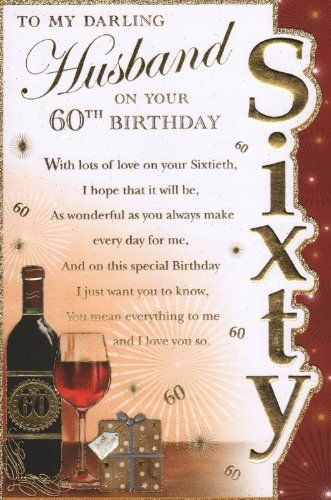 Husband 60th Birthday Card - 'To My Darling Husband On Your 60th Birthday' Prelude http://www.amazon.co.uk/dp/B00JWTMO3G/ref=cm_sw_r_pi_dp_ZfRaub0QGN2QW