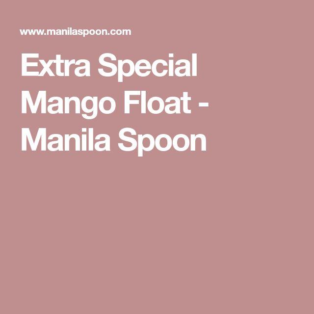 Extra Special Mango Float - Manila Spoon