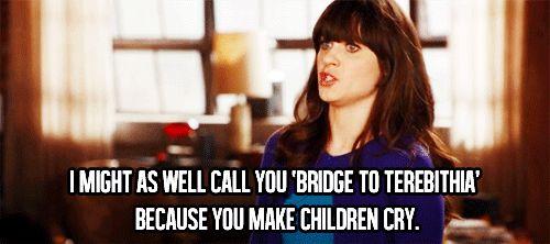 HAHA: Funny New Girl Quotes, Girls, Newgirl, Book, Movie, Bridge To Terabithia, Girl Love, Girl Hahaha, Children Cry