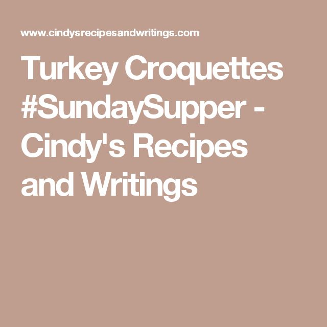 Turkey Croquettes #SundaySupper - Cindy's Recipes and Writings