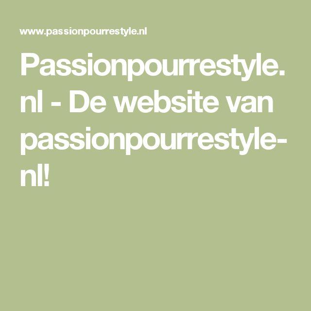 Passionpourrestyle.nl - De website van passionpourrestyle-nl!
