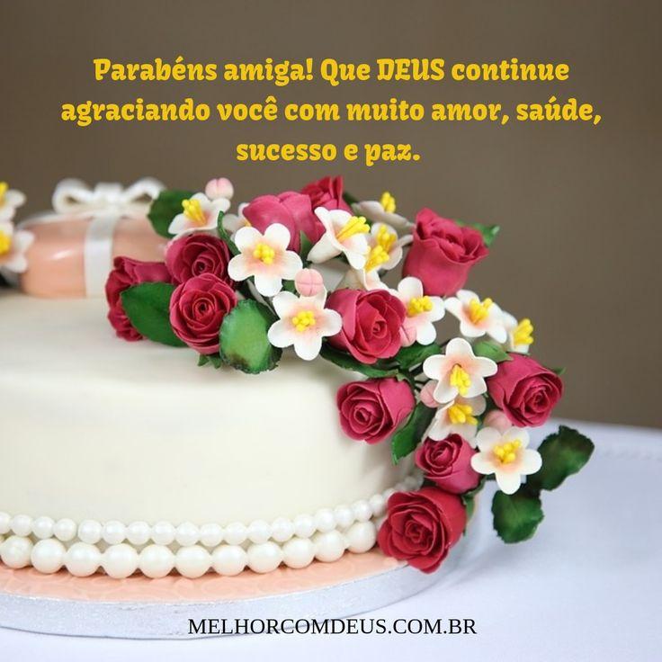 Parabéns amiga! Que DEUS continue agraciando você com muito amor, saúde, sucesso e paz. Feliz Aniversário!