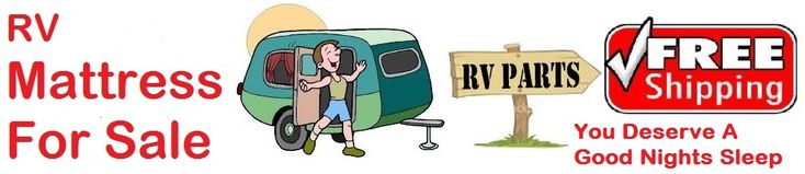"""RV Mattress For Sales Reviews: I  just bought a new RV which came with a garbage mattress. So I decided to buy a new mattress. It's hard to buy a mattress """"sight unseen"""". So I shopped around and asked many questions.  The object was to get a mattress with the same or close to the same comfort as my mattress in my house."""