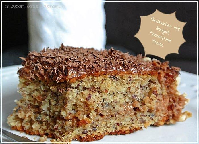 Nusskuchen mit Nougat-Mascarpone-Creme - Mit Zucker, Salz & Bauchgefühl