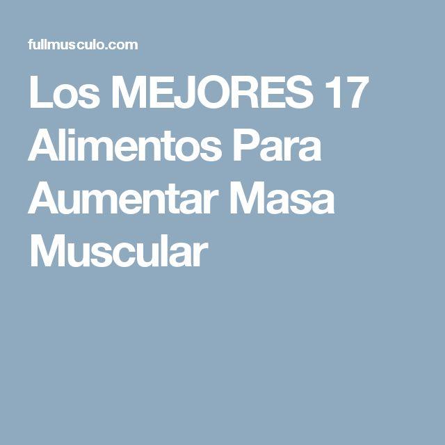 Los MEJORES 17 Alimentos Para Aumentar Masa Muscular