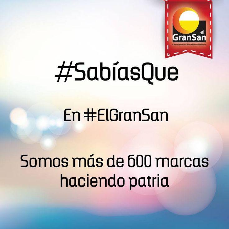 #SabíasQue en #ElGranSan somos más de 600 marcas haciendo patria.  #ColombianoCompraColombiano  #SoyCapaz de creer en mi país!