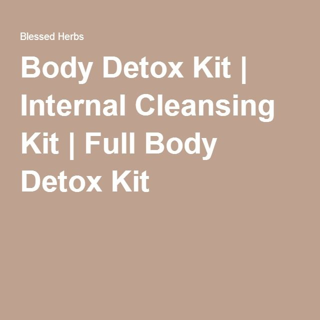 Body Detox Kit | Internal Cleansing Kit | Full Body Detox Kit