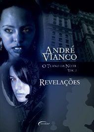O Turno da Noite - Volume 2 - Revelações. Autor: André Vianco.