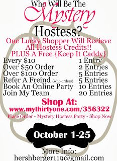 YOU can be my Thirty One mystery hostess!! Many ways to earn entries into the drawing! Winner will get to choose products using hosted rewards of the qualifying party