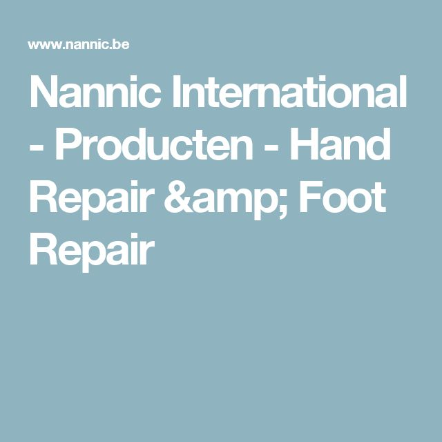 Nannic International - Producten - Hand Repair & Foot Repair