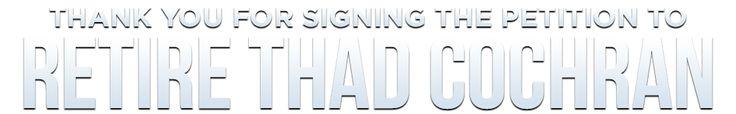 Retire Thad Cochran | FreedomWorks for America
