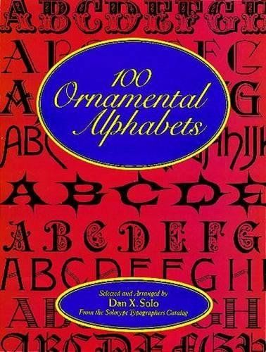 100 Ornamental Alphabets Lettering Calligraphy Typography By Dan X