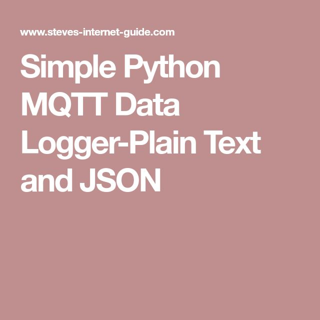 Simple Python MQTT Data Logger-Plain Text and JSON