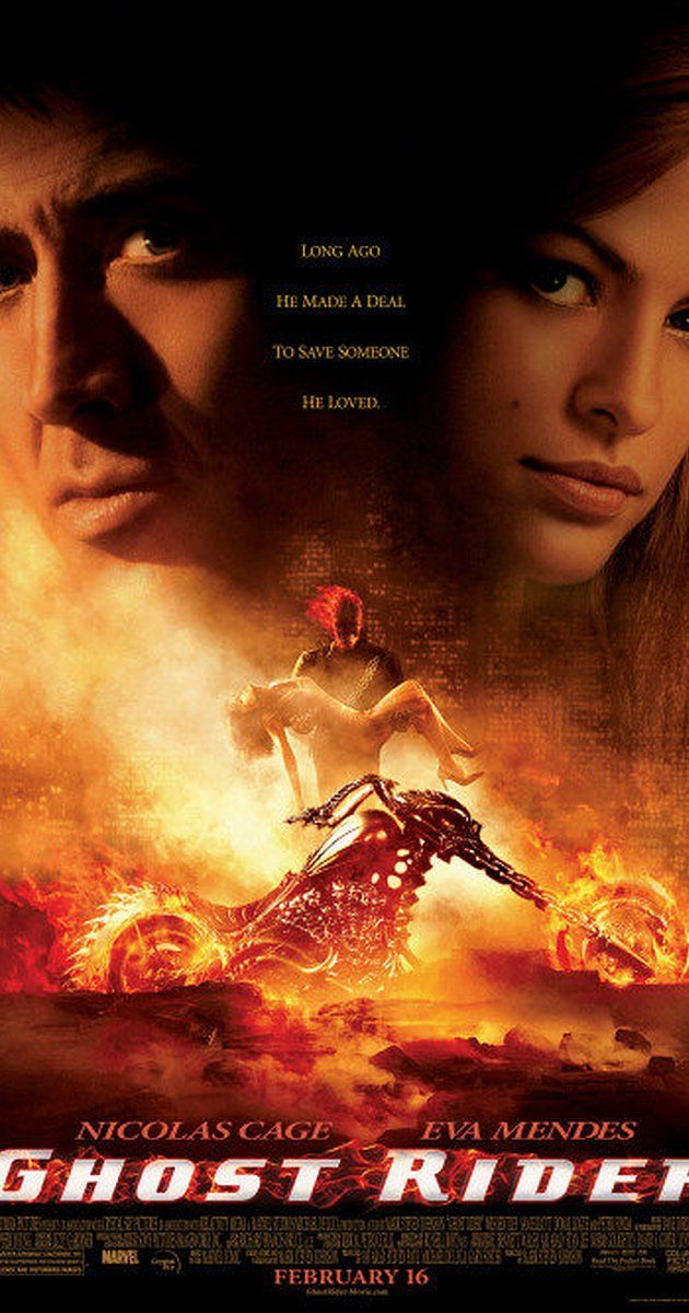 Directed by Mark Steven Johnson.  With Nicolas Cage, Eva Mendes, Sam Elliott, Matt Long. Stunt motorcyclist Johnny Blaze gives up his soul to become a hellblazing vigilante, to fight against power hungry Blackheart, the son of the devil himself.