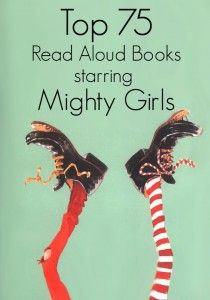 """New Special Feature: """"Top Read Aloud Chapter Books starring Mighty Girls"""" / A Mighty Girl 