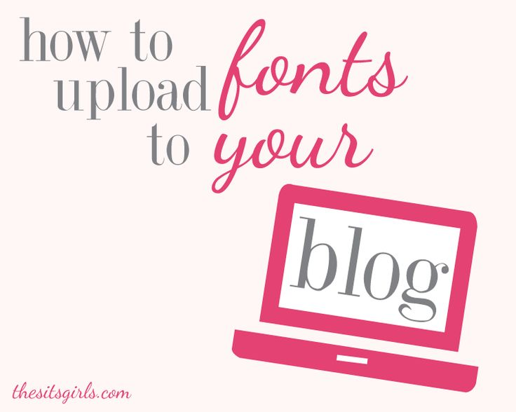 Installing fonts to your blog | The SITSGirls